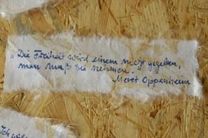 """""""Die Freiheit wird einem nicht gegeben, man muß sie nehmen."""" Meret Oppenheim"""
